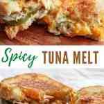Spicy Tuna Melt cut in half on a wooden board
