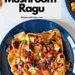 Mushroom Ragu on a blue plate.