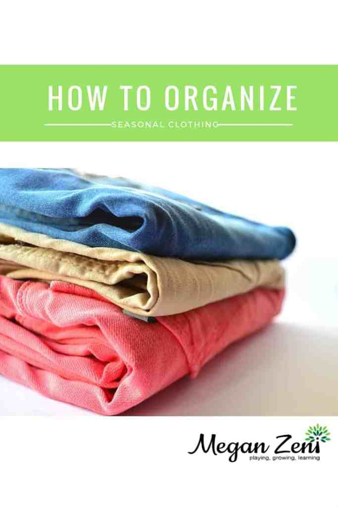 Organize seasonal clothing