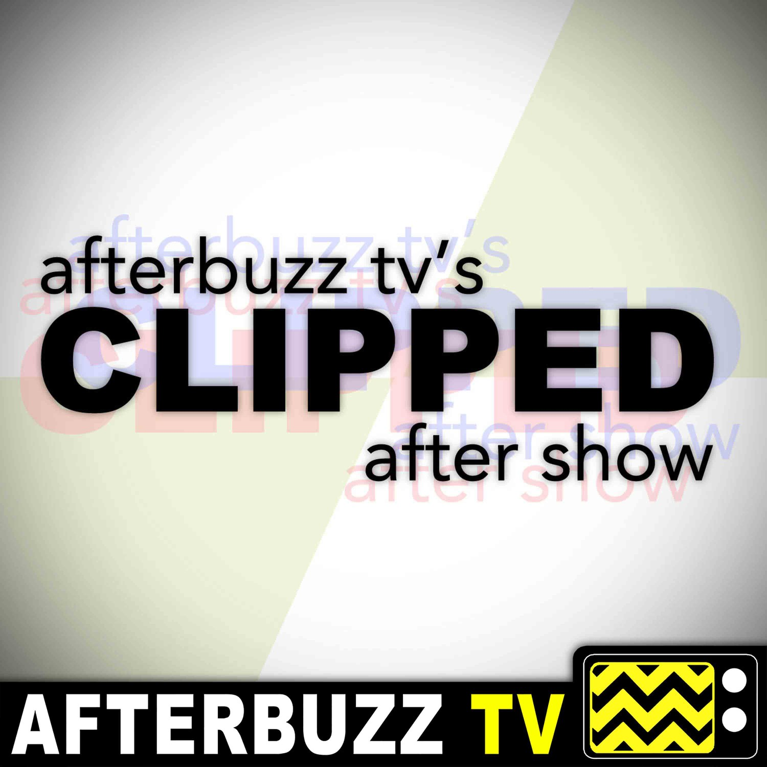 Clipped Reviews and After Show - AfterBuzz TV