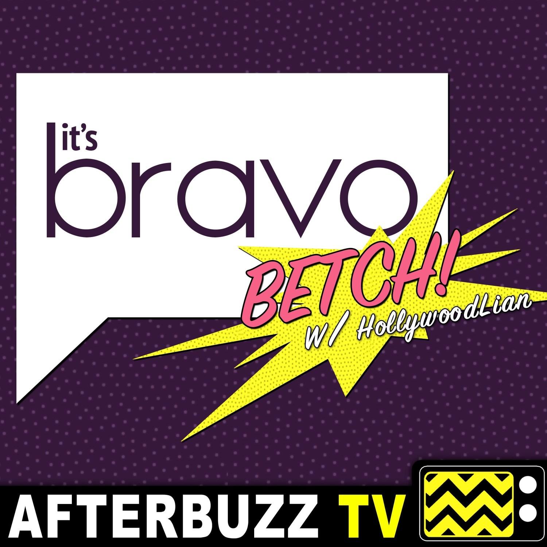 It's Bravo Betch! w/ HollywoodLian