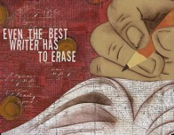 Even the best writer has to erase. {Megaphone Society}