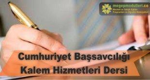 cumhuriyet bassavciligi kalem hizmetleri dersi megep modul