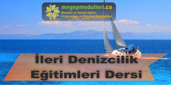ileri denizcilik egitimleri dersi megep modulleri