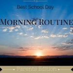 Best School Day Morning Routine: Parents Edition