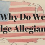 Why We Pledge Allegiance