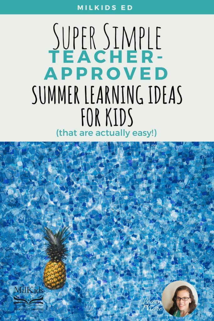 Make summer learning super simple for kids with these easy ideas that are teacher approved