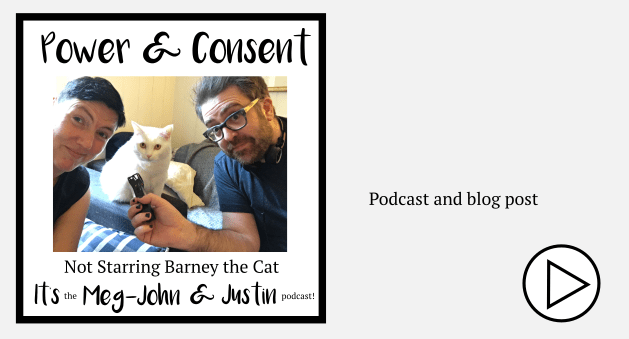 power and consent - Meg-John & Justin Podcast