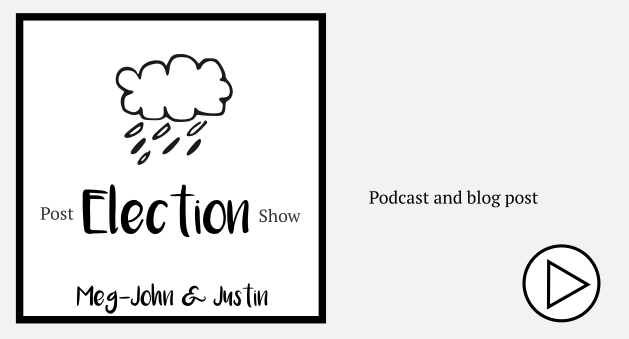 post election show Meg-John and Justin Podcast