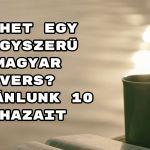 Jöhet egy nagyszerű magyar vers? Ajánlunk 10 hazait