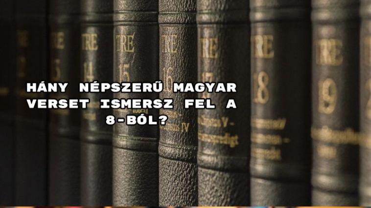 Hány népszerű magyar verset ismersz fel a 8-ból?