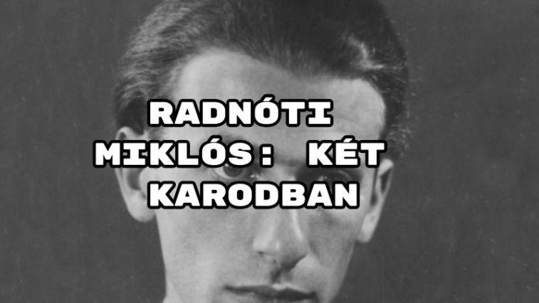 Jöjjön Radnóti Miklós: Két karodban verse.