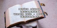 """Petőfi Sándor legismertebb versei kvízünkben a költő legkedveltebb verseivel """"dolgozunk""""."""