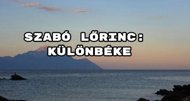 Jöjjön Szabó Lőrinc: Különbéke verse.