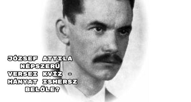 József Attila népszerű versei kvíz - hányat ismersz belőle?