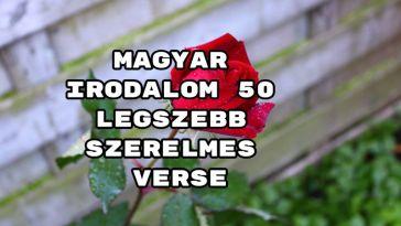 Íme a magyar irodalom legszebb szerelmes verse összeállításunk.