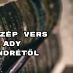 5 szép vers Ady Endrétől