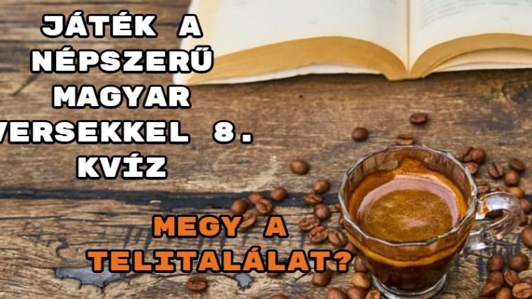 Játék a népszerű magyar versekkel 8. Kvíz – megy a telitalálat?
