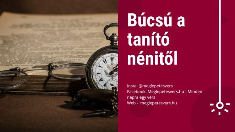 búcsú idézetek tanító néninek Búcsú a tanító nénitől   Meglepetesvers.hu