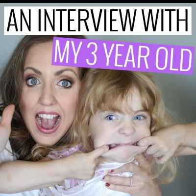 Interview with my 3 Year Old