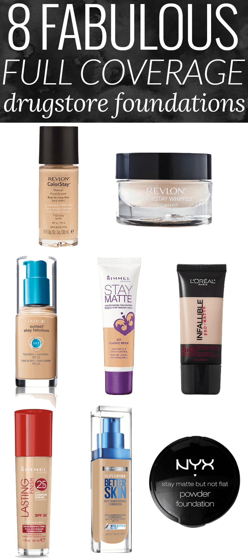 8 Fabulous Full Coverage Drugstore Foundation - The Best Drugstore Foundation by beauty blogger Meg O