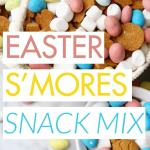Easter S'mores Snack Mix