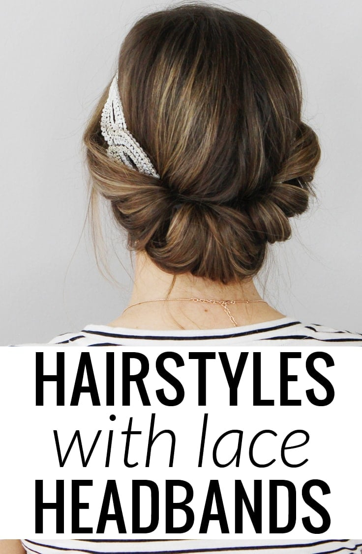 6 easy to follow tutorials for hairstyles with lace headbands. So chic!
