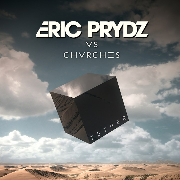 eric-prydz-vs-chvrches-tether-cover