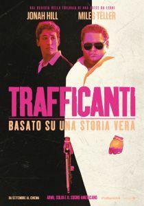 trafficanti-trailer-italiano-e-locandina-del-film-con-jonah-hill-e-miles-teller
