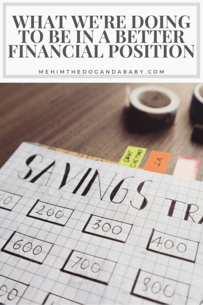 What We're Doing To Be In A Better Financial Position