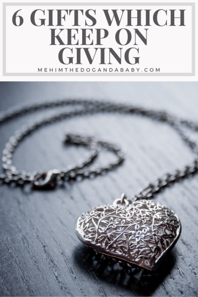 6 Gifts Which Keep On Giving