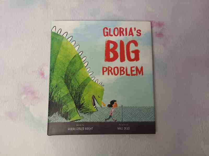 Gloria's Big Problem by Sarah Stiles Bright and Mike Deas