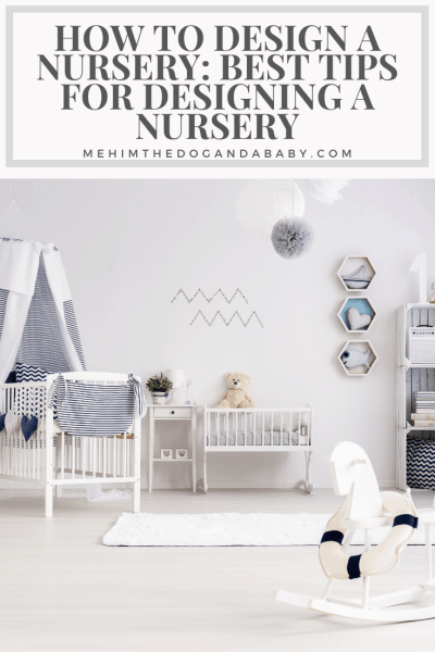 How To Design A Nursery: Best Tips For Designing A Nursery