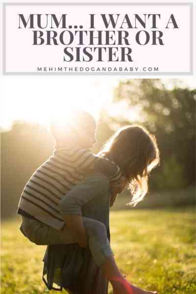 Mum... I Want A Brother Or Sister