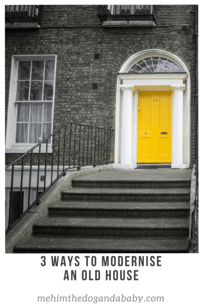 3 Ways To Modernise An Old House