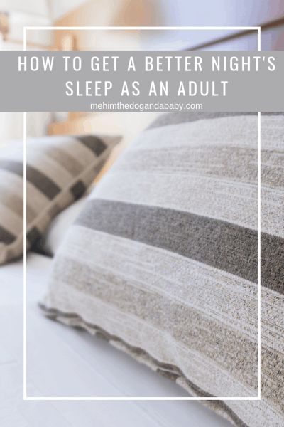 How To Get A Better Night's Sleep As An Adult