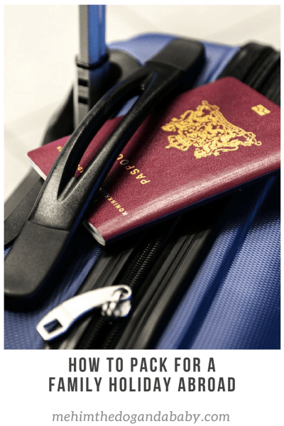 How To Pack For A Family Holiday Abroad
