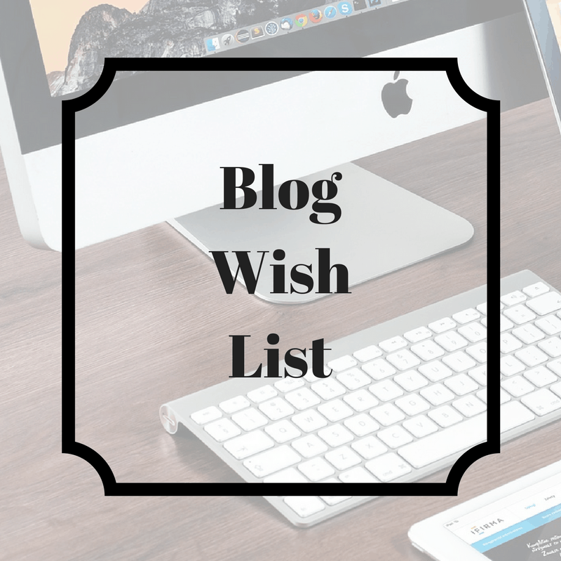 Blog Wish List