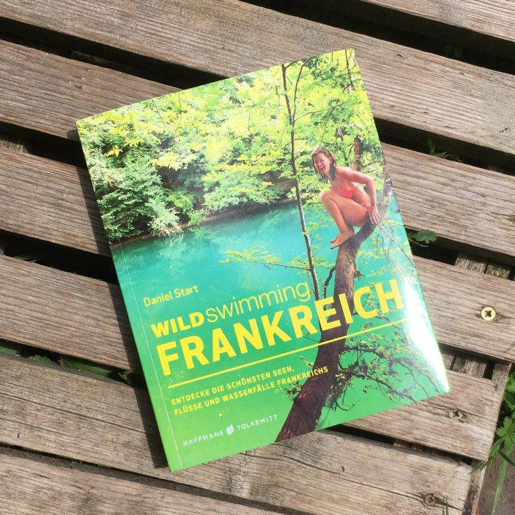 wild swimming frankreich, Daniel Start, Verlag Haffmans Tolkemit