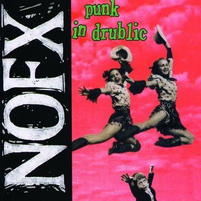 Punk In Drublic est LE Meilleur album de NOFX, tout simplement