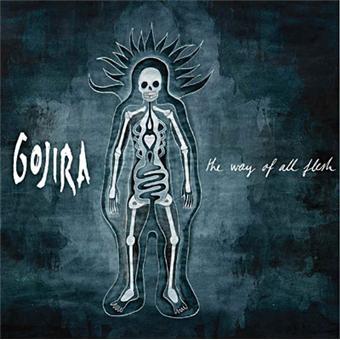 On a adoré The Way Of All Flesh de Gojira
