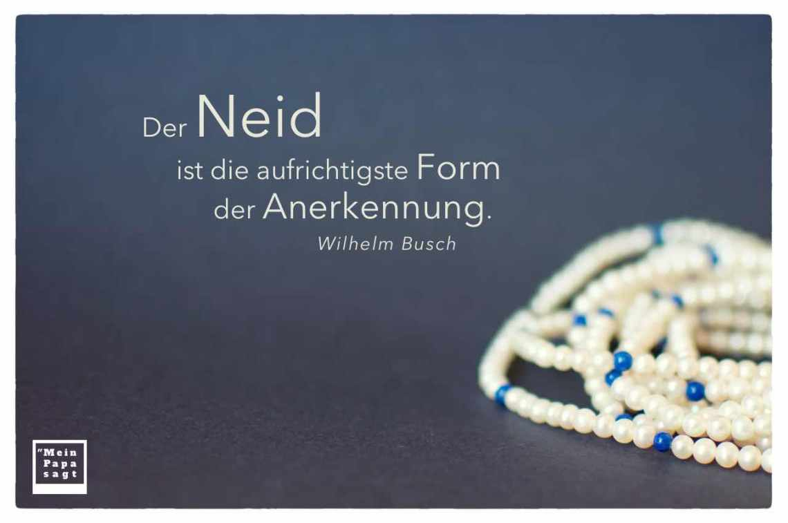 Perlenkette Mit Dem Busch Zitat Der Neid Ist Aufrichtigste Form Der Anerkennung Wilhelm