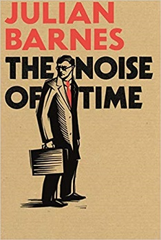 Julian Barnes / The Noise of Time
