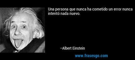 frase-una_persona_que_nunca_ha_cometido_un_error_nunca_intento_nad-albert_einstein