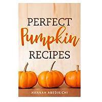 Recetas perfectas de calabaza: un encantador libro de cocina de calabaza navideña