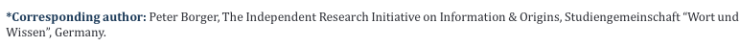 """*Corresponding Author: """"The Independent Research Initiative on Information & Origins, Studiengemeinschaft """"Wort und Wissen"""", Germany."""""""