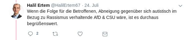 Halil Ertem  @HalilErtem67 Antwort an @elodiyla Wenn die Folge für die Betroffenen, Abneigung gegenüber sich autistisch im Bezug zu Rassismus verhaltende AfD & CSU wäre, ist es durchaus begrüßenswert.
