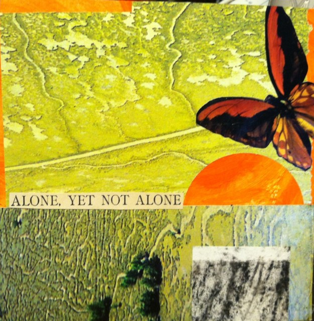 """""""Alone, yet not alone,"""" an Advent collage in July"""