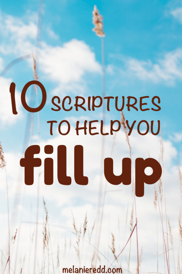 10 powerful scriptures to help you to fill up when you are empty