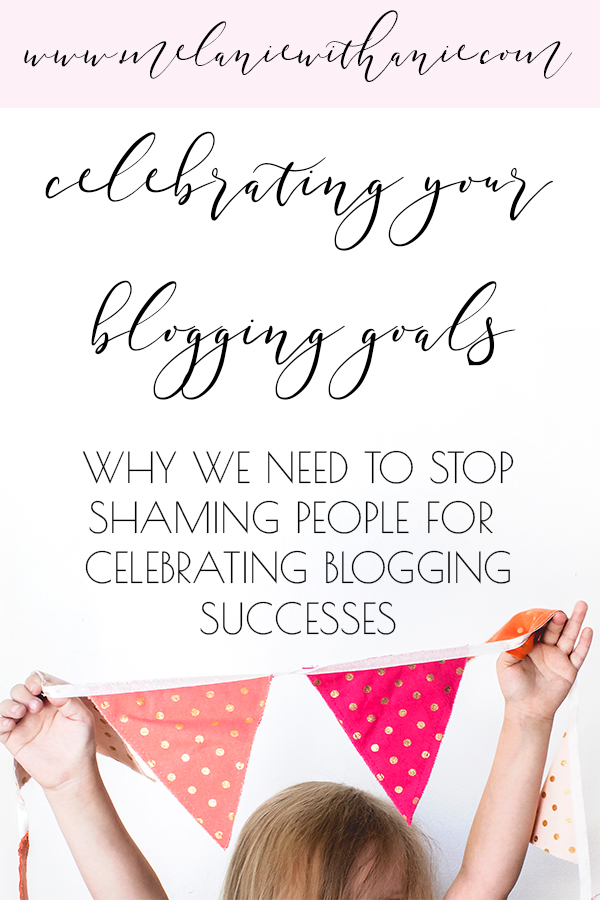 Why you shouldn't be ashamed to celebrate your blog goals on Pinterest